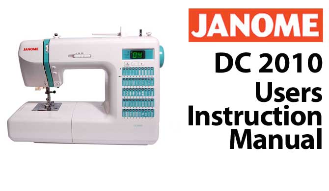 Janome DC 2010 User Instruction Manual